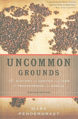 Uncommon Grounds By Pendergrast, Mark